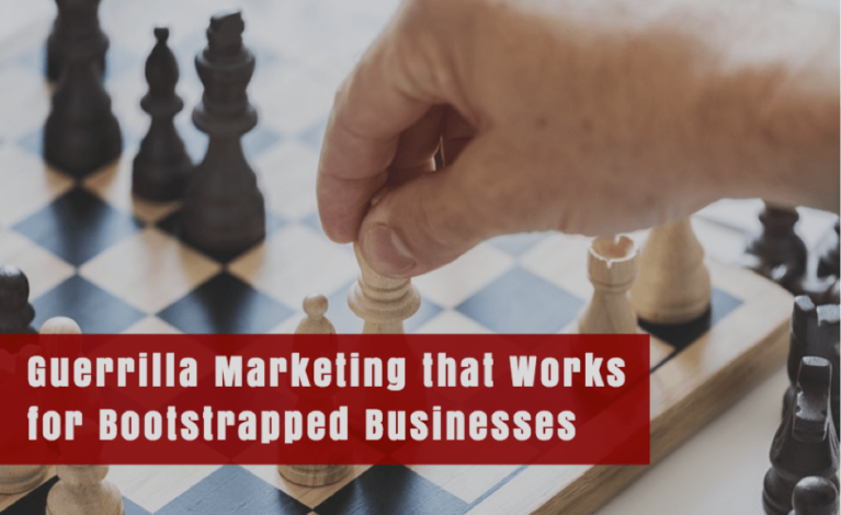 guerrilla marketing tactics that works for bootstrapped businesses
