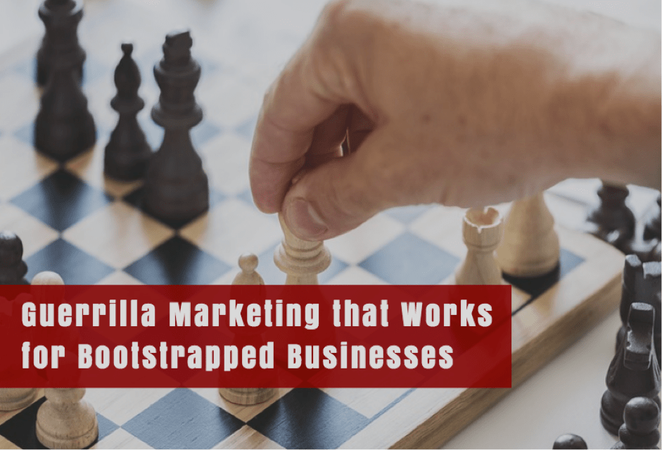 guerrilla marketing that works for bootstrapped businesses